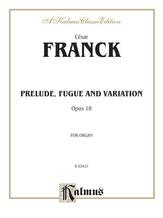 Franck: Prelude, Fugue and Variation, Op. 18 - Organ