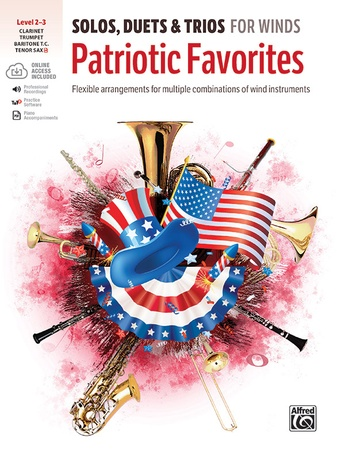 Solos, Duets & Trios for Winds: Patriotic Favorites (Clarinet/Trumpet/Baritone T.C./Tenor Saxophone) - Woodwind Ensemble