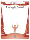 Trombones for President! - Concert Band