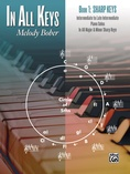 In All Keys, Book 1: Sharp Keys: Intermediate to Late Intermediate Piano Solos in All Major and Minor Sharp Keys - Piano