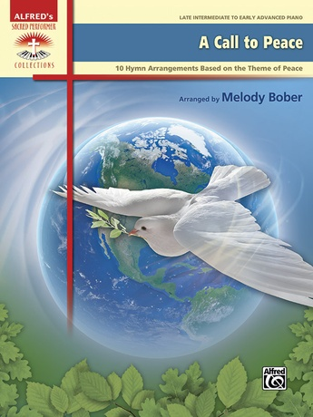 A Call to Peace: 10 Hymn Arrangements Based on the Theme of Peace - Piano