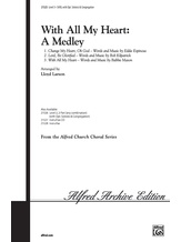 With All My Heart (A Medley) - Choral