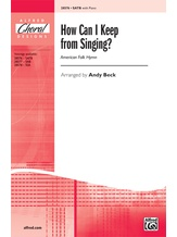 How Can I Keep from Singing? - Choral