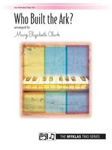Who Built the Ark? - Piano Trio (1 Piano, 6 Hands) - Piano