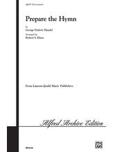 Prepare the Hymn - Choral