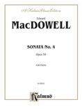 MacDowell: Sonata No. 4, Op. 59 - Piano