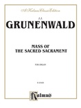 Grunenwald: Mass of the Sacred Sacrament - Organ