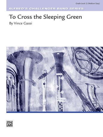 To Cross the Sleeping Green - Concert Band
