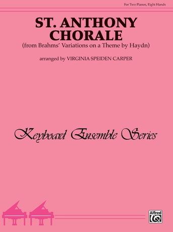 St. Anthony Chorale: From Brahms' Variations on a Theme by Haydn - Piano Quartet (2 Pianos, 8 Hands) - Piano