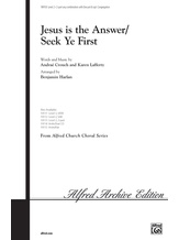 Jesus Is the Answer (Seek Ye First) - Choral
