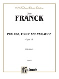 Franck: Prelude, Fugue and Variation, Op. 18 - Organ