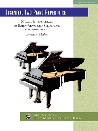 Essential Two-Piano Repertoire: 20 Late Intermediate to Early Advanced Selections in Their Original Form - Piano Duo (2 Pianos, 4 Hands) - Piano Duets & Four Hands