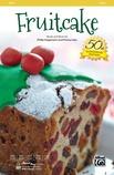 Fruitcake - Choral