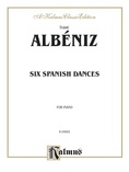Albéniz: Six Spanish Dances - Piano