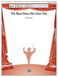 Tin Man Does the Iron City - Concert Band
