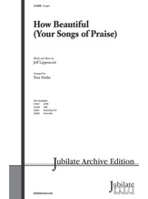 How Beautiful (Your Songs of Praise) - Choral