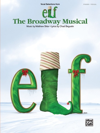 "Never Fall In Love (With an Elf) (from ""Elf: The Broadway Musical"") - Piano/Vocal/Chords"