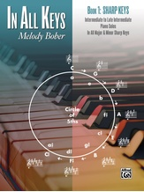 In All Keys, Book 1: Sharp Keys: Intermediate to Late Intermediate Piano Solos in All Major and Minor Sharp Keys - Piano