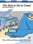 The Best Is Yet to Come - Piano Duo (2 Pianos, 4 Hands) - Piano Duets & Four Hands