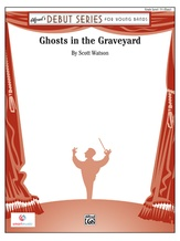 Ghosts in the Graveyard - Concert Band