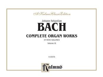 Bach: Complete Organ Works, Volume IX - Organ