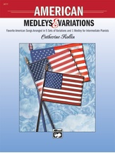 American Medleys & Variations: Favorite American Songs Arranged in 5 Sets of Variations and 1 Medley for Intermediate Pianists - Piano