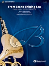 """From Sea to Shining Sea (A Fantasy Based on """"America the Beautiful"""") - Concert Band"""