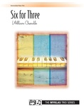 Six for Three - Piano Trio (1 Piano, 6 Hands) - Piano