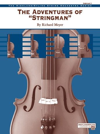 "The Adventures of ""Stringman"" - String Orchestra"