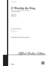 O Worship the King - Choral