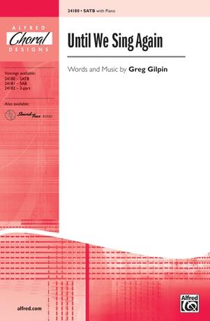 Until We Sing Again - Choral