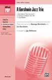 A Gershwin Jazz Trio - Choral