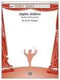 Aspire, Achieve - Concert Band