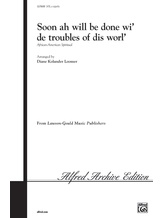 Soon Ah Will Be Done Wi' de Troubles of Dis Worl' - Choral