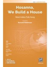 Hosanna, We Build a House - Choral