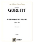 Gurlitt: Album for the Young, Op. 140 - Piano