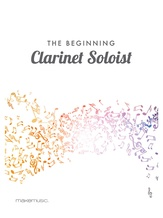 The Beginning Clarinet Soloist - Solo & Small Ensemble