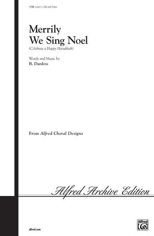 Merrily We Sing Noel (Celebrate a Happy Hanukkah) - Choral
