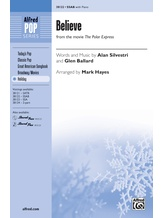Believe (from <i>The Polar Express</i>) - Choral
