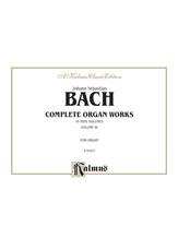 Bach: Complete Organ Works, Volume III - Organ