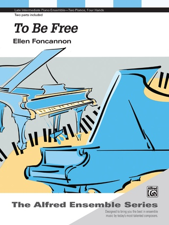 To Be Free - Piano Duo (2 Pianos, 4 Hands) - Piano Duets & Four Hands