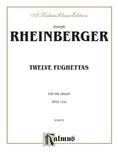 Rheinberger: Twelve Fughettas, Op. 123A - Organ