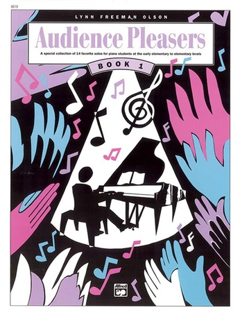 Audience Pleasers, Book 1: A Special Collection of 14 Favorite Solos for Piano Students at the Early Elementary to Elementary Levels - Piano