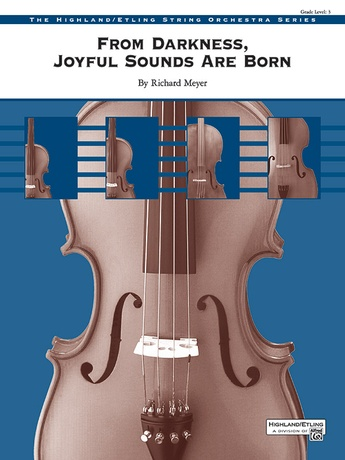 From Darkness, Joyful Sounds Are Born - String Orchestra