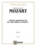 "Mozart: Variations on ""Ah, Vous Dirai-Je, Maman"" - Piano"