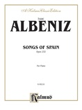 Albéniz: Songs of Spain, Op. 232 - Piano