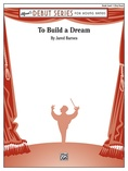 To Build a Dream - Concert Band