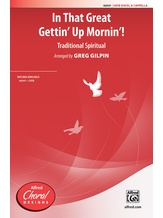 In That Great Gettin' Up Mornin'! - Choral