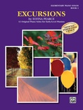 Excursions, Book 1: 12 Original Piano Solos for Early-Level Pianists - Piano