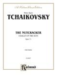 Tchaikovsky: The Nutcracker, Op. 71 (Complete, Octavo Size) - Piano
